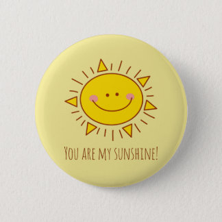 You Are My Sunshine Happy Cute Smiley Sunny Day Pinback Button