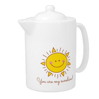 You Are My Sunshine Happy Cute Smiley Sunny Day Teapot