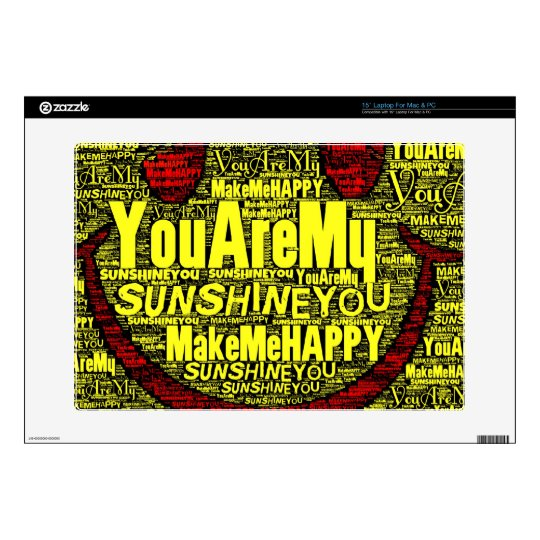 """You Are My Sunshine Happy Decal For 15"""" Laptop"""