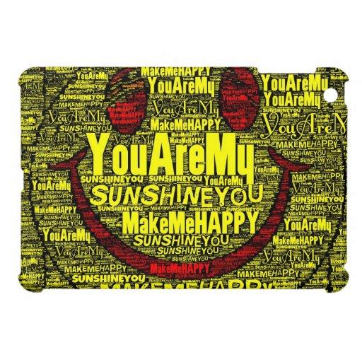 You Are My Sunshine Happy iPad Mini Cases