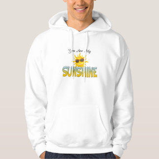 You Are My Sunshine Hooded Pullover