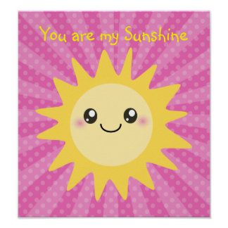 You are my sunshine in hot pink poster