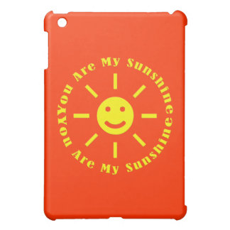 You Are My Sunshine Cover For The iPad Mini