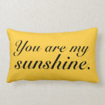 You Are My Sunshine Lumber Pillow