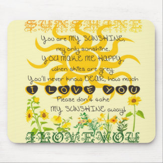 You are my sunshine... mouse pad