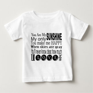 You Are My Sunshine My Only Sunshine Baby T-Shirt