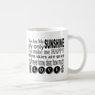 You Are My Sunshine My Only Sunshine Coffee Mug