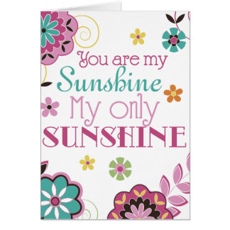 You are My Sunshine My Only Sunshine Greeting Card