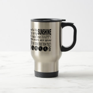 You Are My Sunshine My Only Sunshine 15 Oz Stainless Steel Travel Mug