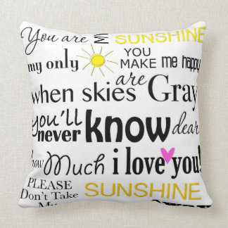 You are my Sunshine my only Sunshine Pillows