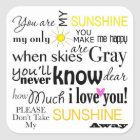 You are my Sunshine, my only Sunshine Square Sticker