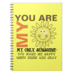 You Are My Sunshine Notebooks
