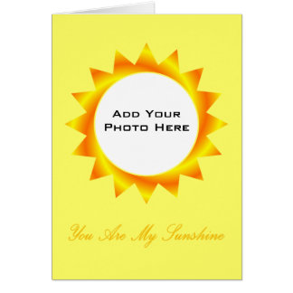 You Are My Sunshine Photo Template Greeting Card