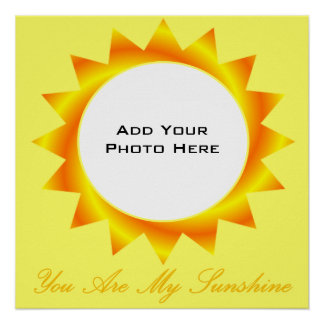 You Are My Sunshine Photo Template Poster