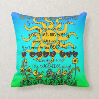 You are my sunshine. throw pillows
