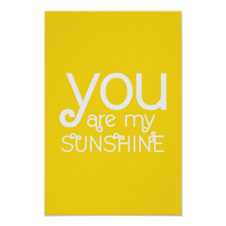 You are my Sunshine Quote Poster Yellow