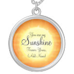 You are my Sunshine Round Pendant Necklace