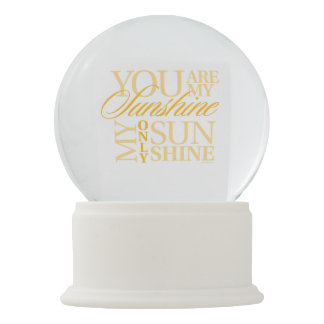 You Are My Sunshine Snow Globe