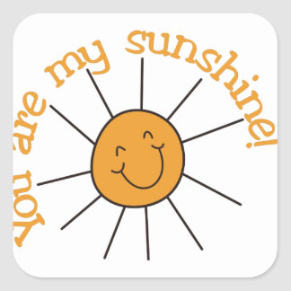You Are My Sunshine Square Sticker