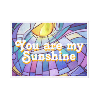 You are my Sunshine Stained Glass Art Stretched Canvas Print