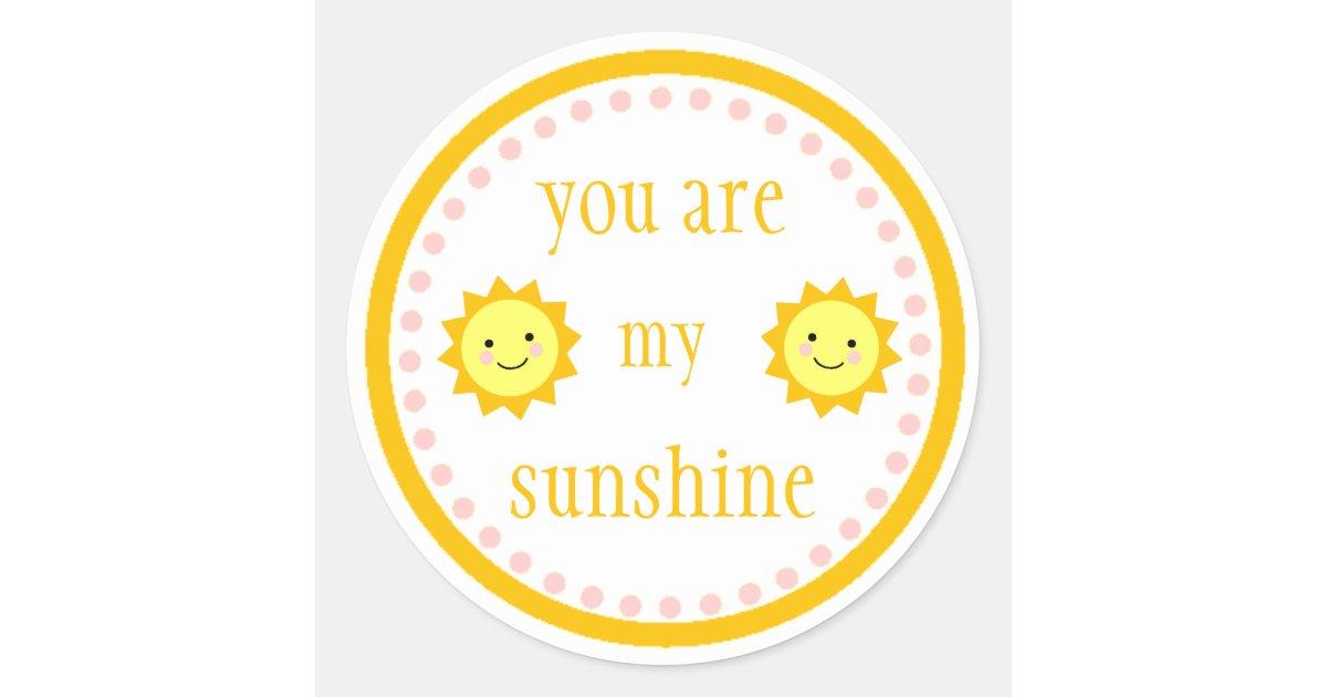 You Are My Sunshine Sticker Zazzle Com