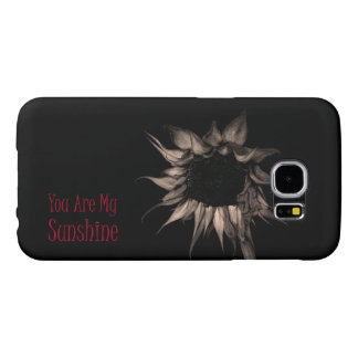 You Are My Sunshine Sunflower Cute Unique Cool Samsung Galaxy S6 Case