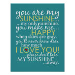 You Are My Sunshine - Teal - Poster