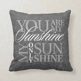 You Are My Sunshine Throw Pillows