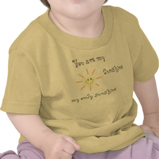 You are my Sunshine T-shirts