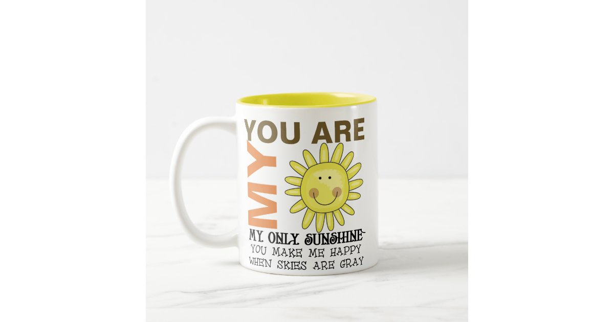 Image Result For You Are My Sunshine Mugs