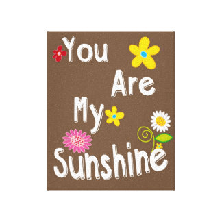 """""""You are my Sunshine"""" Typography - Brown Canvas Print"""