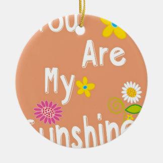 """You are my sunshine"" Typography - Orange Ceramic Ornament"