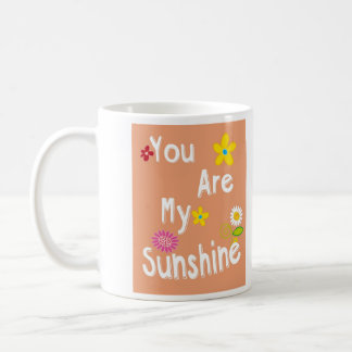 """You are my sunshine"" Typography - Orange Coffee Mug"