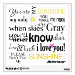 You are my Sunshine Wall Sticker<br><div class='desc'>Word art for the one you adore :)</div>
