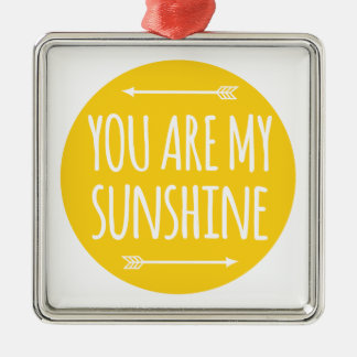 You are my sunshine, word art, text design square metal christmas ornament