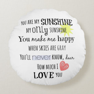 You are my Sunshine Word Art Typography Round Pillow