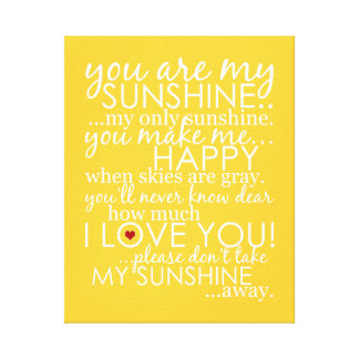 You Are My Sunshine - Yellow - Wrapped Canvas Stretched Canvas Prints