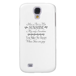 You are my Sunshine, you make me happy when skies Galaxy S4 Case