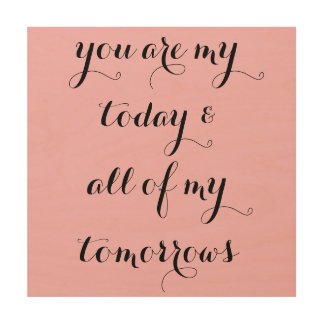 You Are My Today Sign