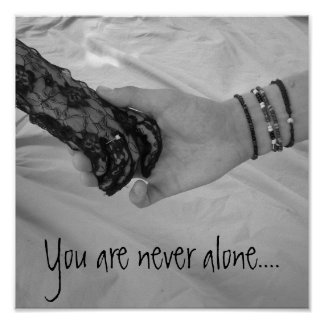 You are never alone.. Two Holding Hands Poster