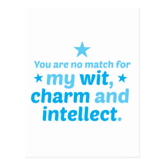 You are no match for wit charm and intellect funny postcard