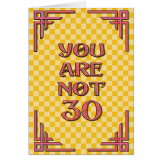 You Are Not 30 Birthday Greeting Card