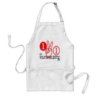 You are not a failure if you do not give up. adult apron
