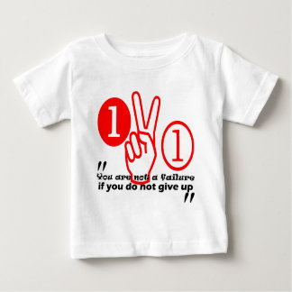 You are not a failure if you do not give up. baby T-Shirt