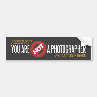 You Are Not a Photographer Sticker Bumper Stickers