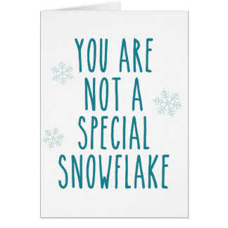 You Are Not a Special Snowflake Card