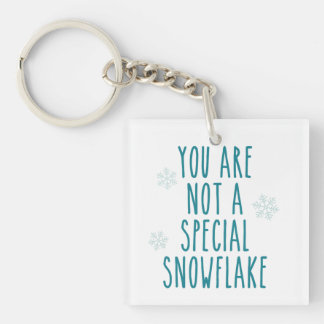 You Are Not a Special Snowflake Acrylic Keychain