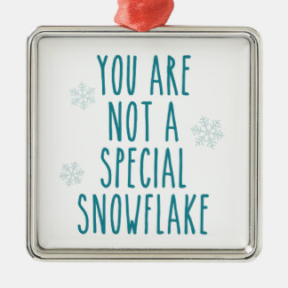 You Are Not a Special Snowflake Square Metal Christmas Ornament