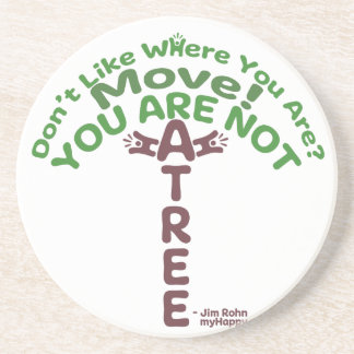 You Are Not A Tree! - Jim Rohn Coaster