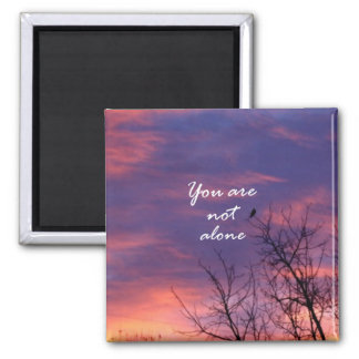 You Are Not Alone 2 Inch Square Magnet